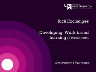 Rich Exchanges   Developing  Work based learning  (5 credit units)