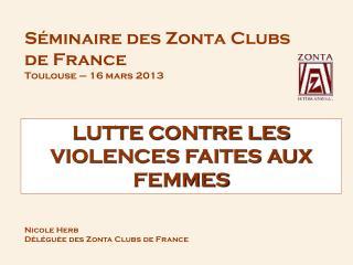 Séminaire des Zonta Clubs de France Toulouse – 16 mars 2013
