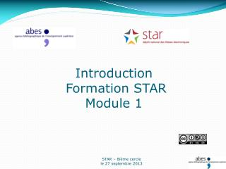 Introduction  Formation STAR Module 1