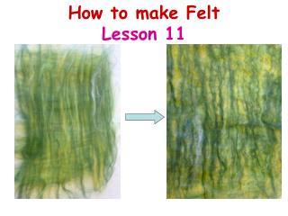 How to make Felt  Lesson 11