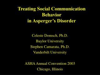 Treating Social Communication Behavior  in Asperger's Disorder