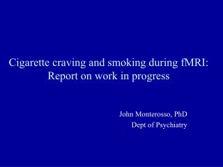 Cigarette craving and smoking during fMRI: Report on work in progress