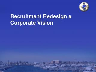 Recruitment Redesign a Corporate Vision