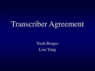 Transcriber Agreement