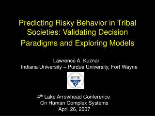 Predicting Risky Behavior in Tribal Societies: Validating Decision Paradigms and Exploring Models
