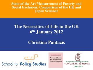 The Necessities of Life in the UK 6 th  January 2012 Christina Pantazis