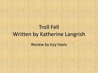 Troll Fell Written by Katherine Langrish