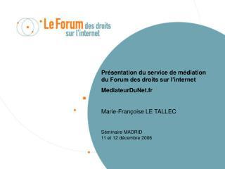 Présentation du service de médiation du Forum des droits sur l'internet MediateurDuNet.fr