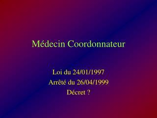M�decin Coordonnateur