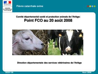Comité départemental santé et protection animale de l'Ariège:  Point FCO au 20 août 2008
