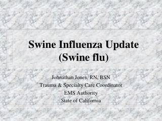 Swine Influenza Update (Swine flu)