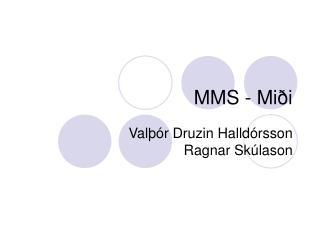 MMS - Miði