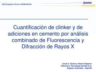 Joost E. Oostra y Paula Chaparro Industria y Tecnología Symtek S.A. Bogotá, Colombia – Sept/09
