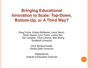 Bringing Educational  Innovation to Scale: Top-Down,  Bottom-Up, or A Third Way