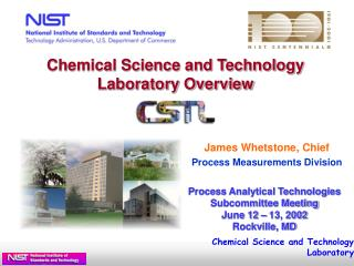 Chemical Science and Technology Laboratory Overview