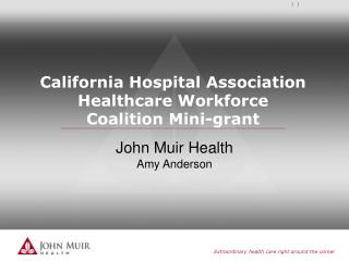 California Hospital Association Healthcare Workforce Coalition Mini-grant
