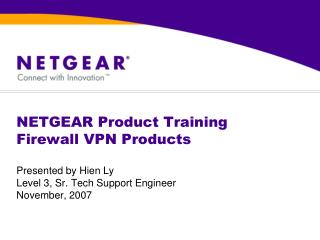 NETGEAR Product Training Firewall VPN Products