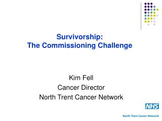 Survivorship: The Commissioning Challenge