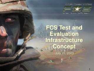 FCS Test and Evaluation Infrastructure Concept