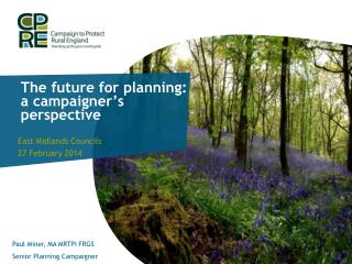 The future for planning: a campaigner's perspective