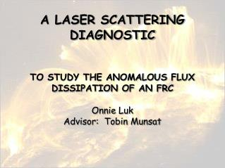 A LASER SCATTERING DIAGNOSTIC