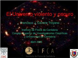 El Universo violento y oscuro