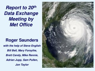 Report to 20 th  Data Exchange Meeting by       Met Office