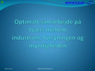 Optimalt samarbejde på tværs mellem industrien, forsyningen og myndigheden