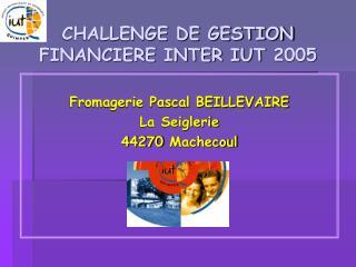 CHALLENGE DE GESTION FINANCIERE INTER IUT 2005