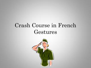 Crash Course in French Gestures