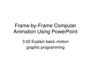 Frame-by-Frame Computer Animation Using PowerPoint