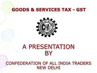GOODS & SERVICES TAX - GST