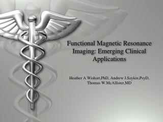 Functional Magnetic Resonance Imaging: Emerging Clinical Applications