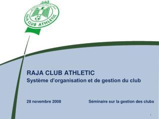 RAJA CLUB ATHLETIC  Système d'organisation et de gestion du club