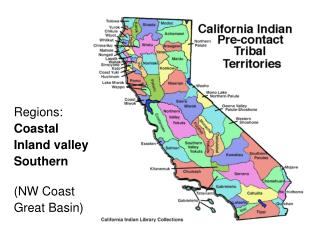Regions: Coastal Inland valley Southern (NW Coast Great Basin)