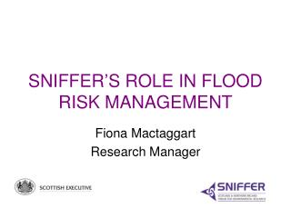 SNIFFER'S ROLE IN FLOOD RISK MANAGEMENT