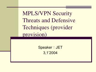 MPLS/VPN Security Threats and Defensive Techniques (provider provision)