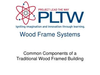 Wood Frame Systems