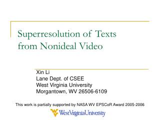 Superresolution of Texts  from Nonideal Video