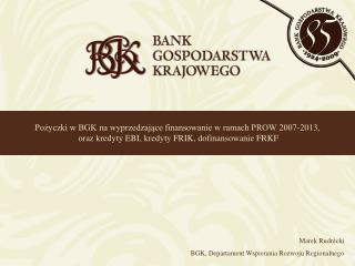 Marek Rudnicki BGK, Departament Wspierania Rozwoju Regionalnego