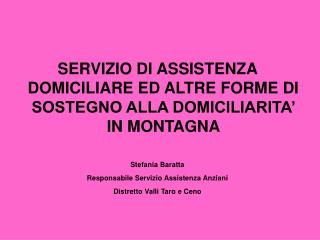 SERVIZIO DI ASSISTENZA DOMICILIARE ED ALTRE FORME DI SOSTEGNO ALLA DOMICILIARITA' IN MONTAGNA