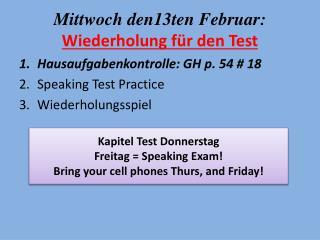 Mittwoch  den13ten  Februar : Wiederholung für  den Test
