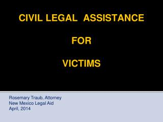 CIVIL LEGAL  ASSISTANCE  FOR  VICTIMS