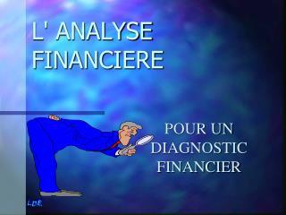 L' ANALYSE FINANCIERE