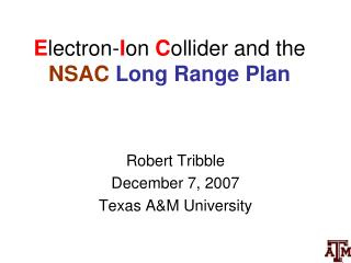 E lectron- I on  C ollider  and the  NSAC Long Range Plan