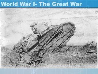World War I- The Great War