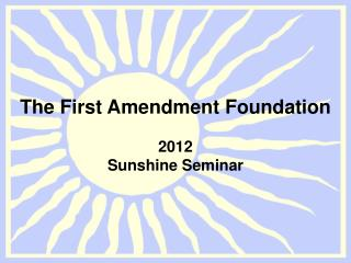 The First Amendment Foundation 2012  Sunshine Seminar
