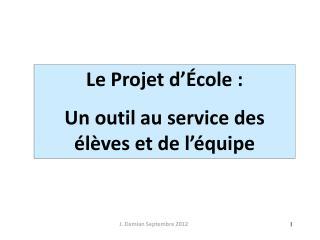 Le Projet d'École : Un outil au service des élèves et de l'équipe