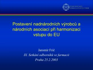Postaven� nadn�rodn�ch v�robc? a n�rodn�ch asociac� p?i harmonizaci vstupu do EU