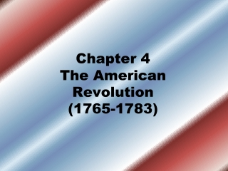 Chapter 4   The American Revolution